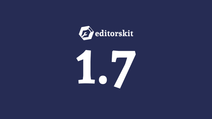 Gutenberg Drag and Drop Importer, Exporter, Highlight Color Format and more in EditorsKit 1.7